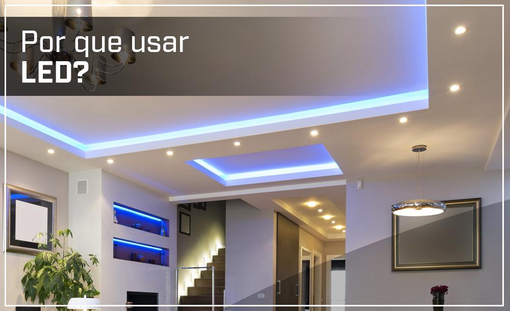 por-que-usar-led-vantagens-iluminacao-blog-arquitetizze